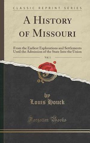 A History of Missouri, Vol. 1