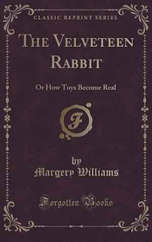 Bog, hardback The Velveteen Rabbit af Margery Williams