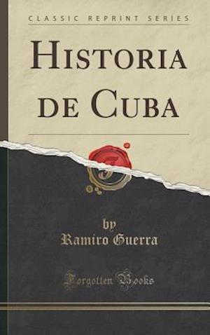 Bog, hardback Historia de Cuba (Classic Reprint) af Ramiro Guerra