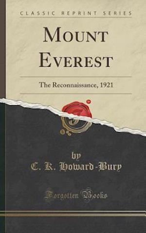 Bog, hardback Mount Everest: The Reconnaissance, 1921 (Classic Reprint) af C. K. Howard-Bury
