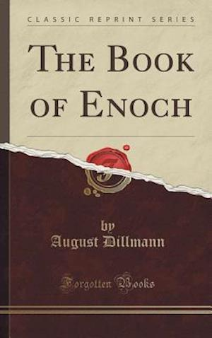 Bog, hardback The Book of Enoch (Classic Reprint) af August Dillmann
