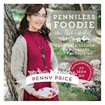 Penniless Foodie in the Wild: Adaptable recipes for foragers and frugalistas