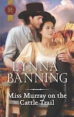 Miss Murray on the Cattle Trail (Harlequin Historical, nr. 503)