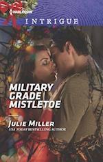 Military Grade Mistletoe (HARLEQUIN INTRIGUE SERIES)