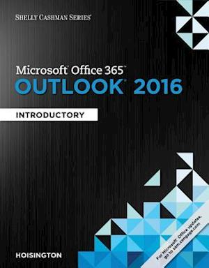 Shelly Cashman Series Microsoft Office 365 & Outlook 2016