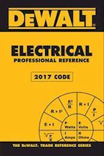 Dewalt Electrical Professional Reference 2017 Code (Dewalt Trade Reference)