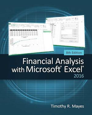 Financial Analysis with Microsoft (R) Excel (R) 2016, 8E