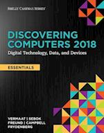 Discovering Computers, Essentials (C)2018: Digital Technology, Data, and Devices, Loose-Leaf Version