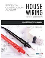 Student Workbook with Lab Manual for Fletcher's Residential Construction Academy