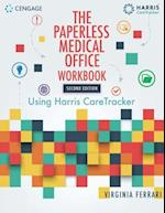 Student Workbook for Harris/Ferrari's The Paperless Medical Office: Using Harris CareTracker, 2nd