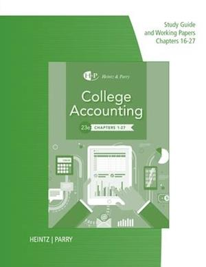 Study Guide for Working Papers for Heintz/Parry's College Accounting,  Chapters 16-27, 23rd
