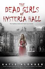 The Dead Girls of Hysteria Hall af Katie Alender