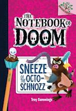 Sneeze of the Octo-Schnozz (Notebook of Doom Scholastic Branches)