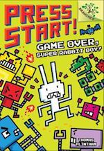Game Over, Super Rabbit Boy! (Press Start Scholastic Branches)