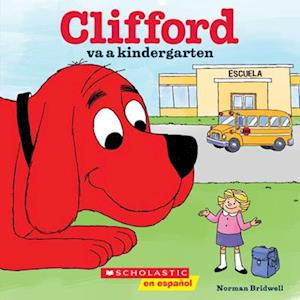 Bog, paperback Clifford va a kindergarten/ Clifford Goes to Kindergarten af Norman Bridwell