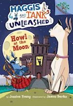 Howl at the Moon (Haggis and Tank Unleashed Scholastic Branches)