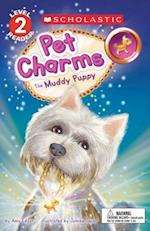 The Muddy Puppy (Scholastic Reader Level 2 Pet Charms)