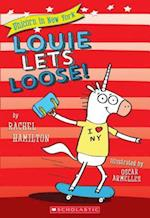 Louie Lets Loose! (Unicorn in New York)