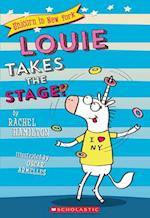 Louie Takes the Stage! (Unicorn in New York)