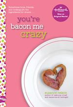 You're Bacon Me Crazy (Wish)