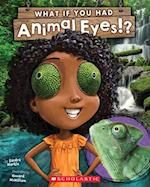 What If You Had Animal Eyes!? (What If You Had)