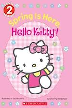 Spring Is Here, Hello Kitty! (Scholastic Readers)