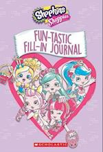 Fun-Tastic Fill-In Journal (Shopkins Shoppies)