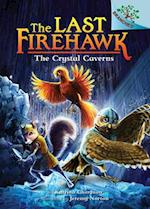 The Crystal Caverns (Last Firehawk, nr. 2)