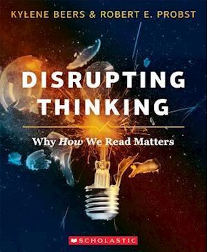 Bog, paperback Disrupting Thinking af Robert Probst, Kylene Beers
