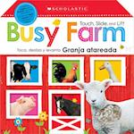 Touch, Slide, and Lift Busy Farm / Toca, desliza y levanta Granja atareada (Scholastic Early Learners)