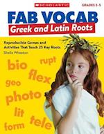 Greek and Latin Roots, Grades 3-5 (Fab Vocab)