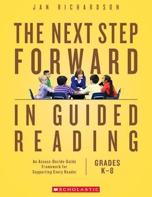 Bog, paperback The Next Step Forward in Guided Reading af Jan Richardson, Richardson Jan Richardson