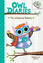 The Wildwood Bakery (Owl Diaries, nr. 7)