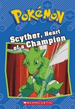 Scyther, Heart of a Champion (POKEMON CHAPTER BOOK)