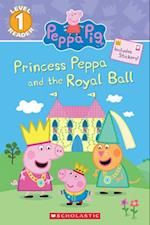 Princess Peppa and the Royal Ball (Scholastic Readers)