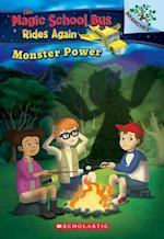 Monster Power (Magic School Bus Rides Again Scholastic Branches)