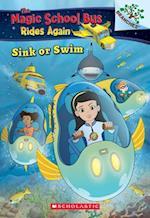 Sink or Swim (Magic School Bus Rides Again Scholastic Branches)