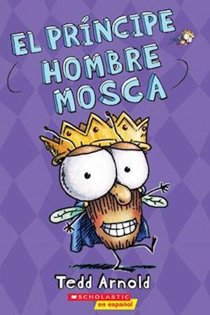 El Príncipe Hombre Mosca (Prince Fly Guy) = Prince Fly Guy