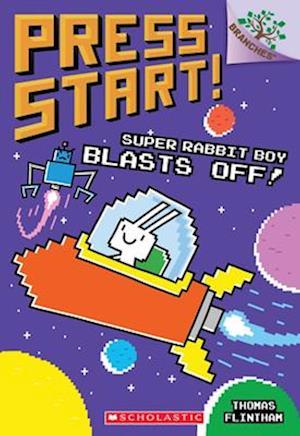 Super Rabbit Boy Blasts Off!