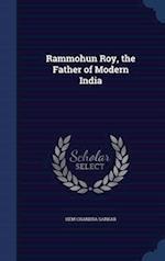 Rammohun Roy, the Father of Modern India af Hem Chandra Sarkar