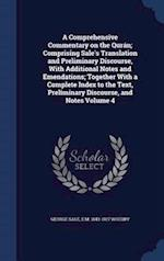 A Comprehensive Commentary on the Qurán; Comprising Sale's Translation and Preliminary Discourse, With Additional Notes and Emendations; Together With