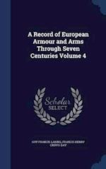 A Record of European Armour and Arms Through Seven Centuries Volume 4