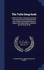 "The Tufts Song-book: Edition Of 1906. A Collection Of Music For And By Alumni And Students Of Tufts College, Including Seventy-one Pages From ""tufts S"