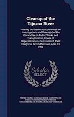 Cleanup of the Tijuana River: Hearing Before the Subcommittee on Investigations and Oversight of the Committee on Public Works and Transportation, Hou