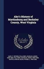 Aler's History of Martinsburg and Berkeley County, West Virginia