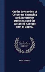 On the Interaction of Corporate Financing and Investment Decisions and the Weighted Average Cost of Capital