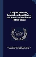 Chapter Sketches, Connecticut Daughters of the American Revolution; Patron Saints