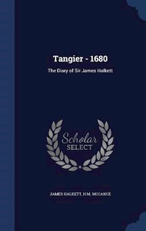 Tangier - 1680: The Diary of Sir James Halkett