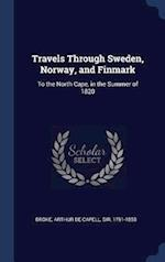 Travels Through Sweden, Norway, and Finmark: To the North Cape, in the Summer of 1820