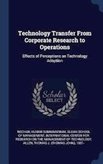 Technology Transfer From Corporate Research to Operations: Effects of Perceptions on Technology Adoption